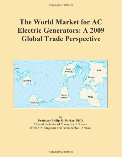 The World Market For Ac Electric Generators: A 2009 Global Trade Perspective