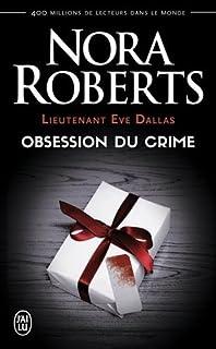Lieutenant Eve Dallas : Obsession du crime