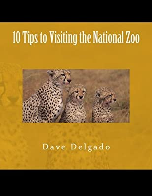 10 Tips to Visiting the National Zoo (Ten Tips)
