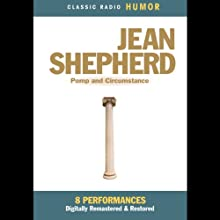 Jean Shepherd: Pomp and Circumstance (       UNABRIDGED) by Jean Shepherd