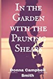 img - for In the Garden with the Pruning Shears book / textbook / text book
