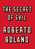 The Secret of Evil (0811218155) by Bolaño, Roberto