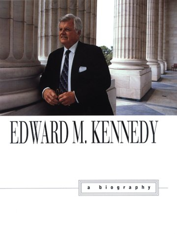 Edward M. Kennedy : A Biography, Adam Clymer