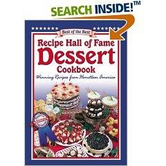Recipe Hall of Fame Dessert Cookbook. Winning Recipes from Hometown America
