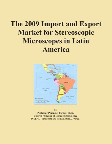 The 2009 Import And Export Market For Stereoscopic Microscopes In Latin America