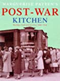 Marguerite. Patten Marguerite Patten's Post-war Kitchen: Nostalgic Food and Facts from 1945-54