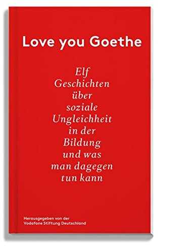 love-you-goethe-elf-geschichten-uber-soziale-ungleichheit-in-der-bildung-und-was-man-dagegen-tun-kan