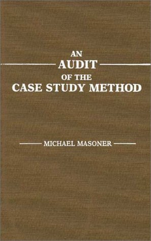 An Audit of the Case Study Method: