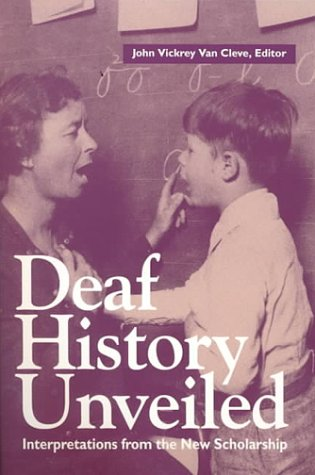 Deaf History Unveiled: Interpretations from the New Scholarship PDF