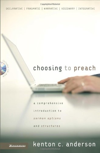 Choosing to Preach A Comprehensive Introduction to Sermon Options and Structures310267773 : image