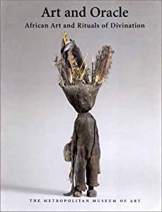 Art and Oracle: African Art and Rituals of Divination (Metropolitan Museum of Art) from Yale University Press