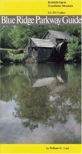 Blue Ridge Parkway Guide Volume 1: Rockfish Gap to Grandfather Mountain