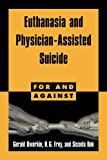 Euthanasia and Physician-Assisted Suicide (For and Against) (0521587891) by Dworkin, Gerald