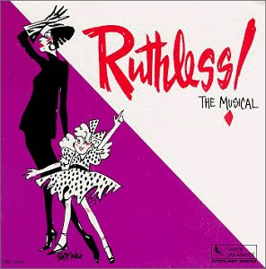 Ruthless!: The Musical (1994 Los Angeles Cast)