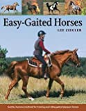 img - for Lee Ziegler: Easy-Gaited Horses : Gentle, Humane Methods for Training and Riding Gaited Pleasure Horses (Paperback); 2005 Edition book / textbook / text book