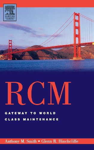 RCM--Gateway to World Class Maintenance  (Reliability-Centered Maintenance)