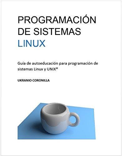 Programación de sistemas LINUX: Guía de autoeducación para programación de sistemas Linux y UNIX®