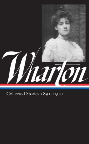 Edith Wharton: Collected Stories Vol 1. 1891-1910 (Library of America)