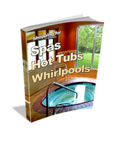 Shopping for Spas, Hot Tubs, and Whirlpools