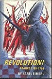 img - for Revolution! France, 1789-1794 book / textbook / text book