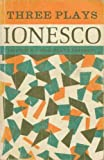 Three Plays (0435371010) by Ionesco, Eugene
