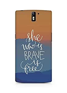 AMEZ she who is brave is free Back Cover For Oneplus One