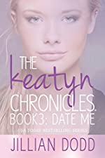 Date Me (The Keatyn Chronicles series Book 3)