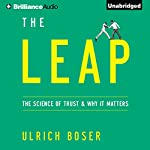The Leap: The Science of Trust and Why It Matters | Ulrich Boser