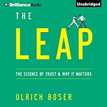 The Leap: The Science of Trust and Why It Matters (       UNABRIDGED) by Ulrich Boser Narrated by Jeff Cummings