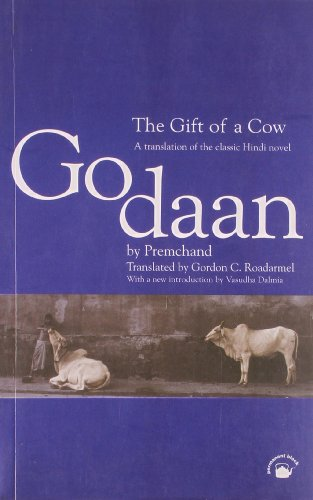 The Gift of a Cow: A Translation of the Classic Hindi Novel Godaan