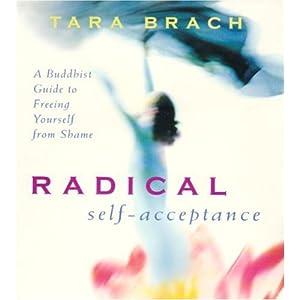 Radical Self-Acceptance - Tara Brach