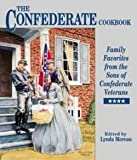 img - for Lynda Moreau: Confederate Cookbook : Family Favorites from the Sons of Confederate Veterans (Hardcover); 2000 Edition book / textbook / text book