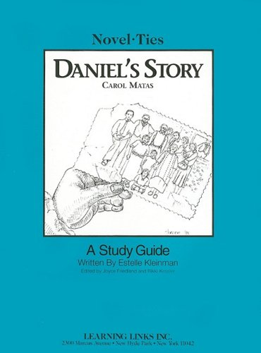 Daniel's Story: Novel-Ties Study Guide