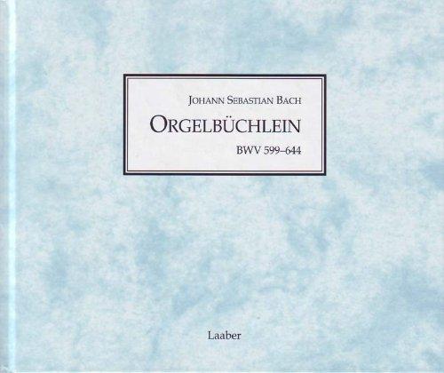 Orgelbüchlein BWV 599-644, Faksimileausgabe