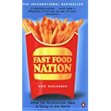 Fast Food Nation: What The All-American Meal is Doing to the Worldby Eric Schlosser