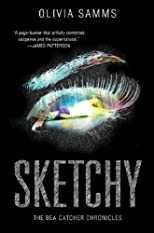 Sketchy (The Bea Catcher Chronicles)