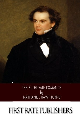 "blithedale romance essays Four individuals get together with thoughts on what an ideal society should be in nathaniel hawthorne's ""the blithedale romance "" blithedale was a modern arcadia founded by charles fourier."