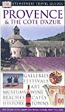 Collectif Provence and Cote d'Azur (DK Eyewitness Travel Guide)