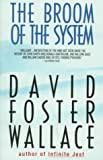 The Broom of the System (0380719916) by David Foster Wallace