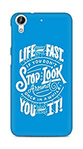 AMEZ life moves pretty fast Back Cover For HTC Desire 626 G