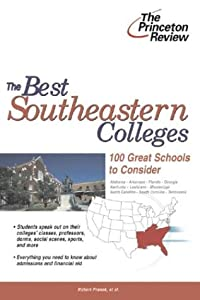 The Best Southeastern Colleges: 100 Great Schools to Consider (College Admissions Guides) Princeton Review