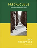 Precalculus with Modeling and Visualization  by Rockswold