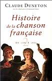img - for Histoire de la chanson fran aise. Des origines   1860, tome 2 : de 1780   1860 book / textbook / text book
