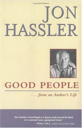 Good People : From an Authors Life, JON HASSLER