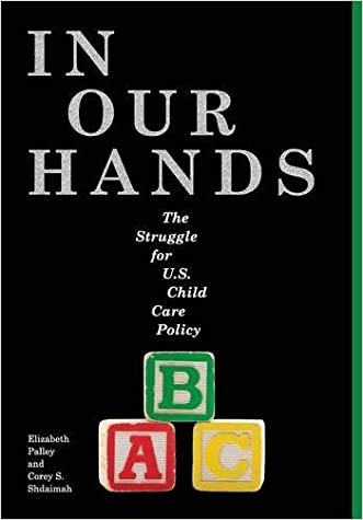 In Our Hands: The Struggle for U.S. Child Care Policy (Families, Law, and Society)