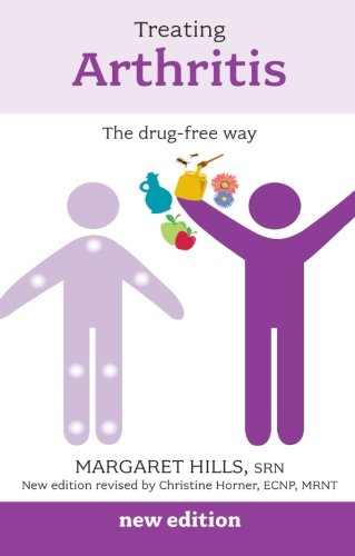 Treating Arthritis the Drug Free Way 2nd n/e (Overcoming Common Problems)