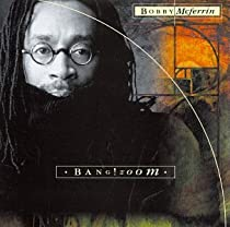 Bang! Zoom /Bobby McFerrin