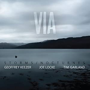 Storms/Nocturnes Trio (Joe Locke, Geoffrey Keezer, Tim Garland) -  Via cover