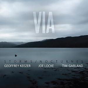 Storms/Nocturnes Trio (Joe Locke, Geoffrey Keezer, Tim Garland) -  Via cover