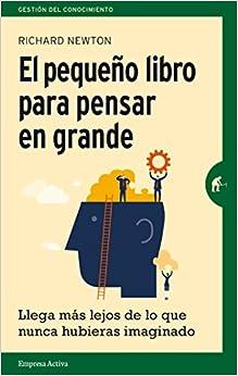 El pequeno libro para pensar en grande (Spanish Edition